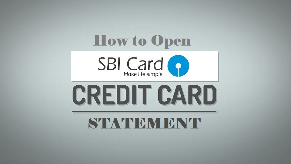 How to Open SBI Credit Card Statement ?
